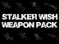 Stalker Wish - Weapon pack
