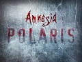 Amnesia: Polaris [DEMO]