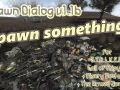 Spawn Dialog v1.1b for Misery v2.1.1 with TAZ v1.6