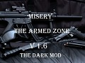 Misery : The Armed Zone Dark Mod Start