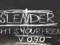 (x86)-=-Slender Light is Your Friend 0.9.0