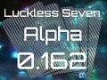 Luckless Seven Alpha 0.162