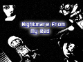 Nightmare From My Bed Demo 1.0