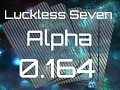 Luckless Seven Alpha 0.164