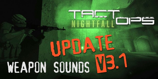 Tact-Ops Insurgency Mod - V3.1 WeaponSoundPack