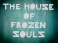 The House of Frozen Souls 1.3.1 Mac