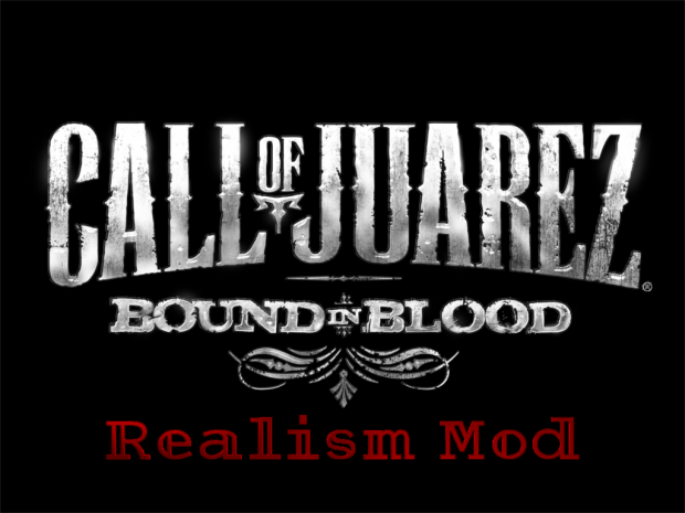 Call of Juarez: Bound in Blood Realism Mod