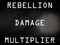Rebellion Damage Multiplier 1.0