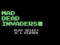 Mad Dead Invaders Alpha 0.1.1