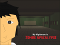 My Nightmare is Zombie Apocalypse v1.0 BETA