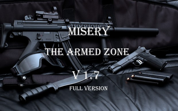 """Misery : The Armed Zone v1.7 """"Full"""" """"Outdated"""""""