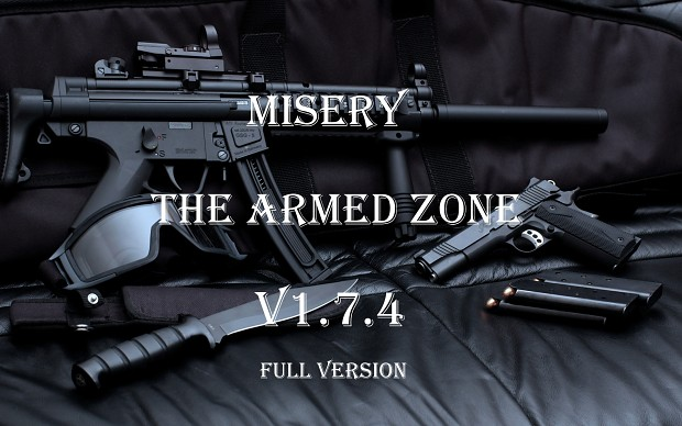 "Misery : The Armed Zone v1.7.4  ""Outdated"""