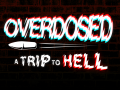 Overdosed - A Trip To Hell DEMO V1.2