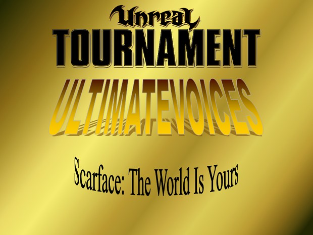 UV - Scarface: TWIY (Tony Montana Voicepack)