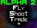 FlyShootTrade Alpha 02