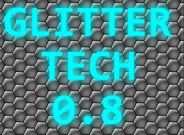 Glitter Tech v0.8