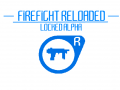 FIREFIGHT RELOADED - LOCKED ALPHA