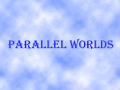 Parallel Worlds (Prologue)