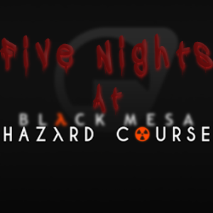 Five Nights at Hazard Course