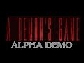 A Demon's Game: Alpha Demo