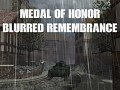 Medal of Honor: Blurred Remembrance Part 1/5