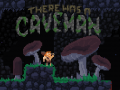 There Was a Caveman[Alpha 14]