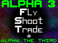 FlyShootTrade Alpha 3!