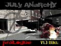 July Anarchy Prologue REMIX 1.31 Beta