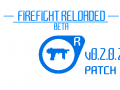 FIREFIGHT RELOADED - BETA 0.2.0.2 PATCH