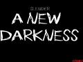 A New Darkness Wallpaper