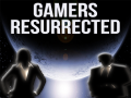 Gamers Resurrected (Demo)