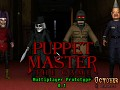 Puppet Master: The Game - Multiplayer Prototype