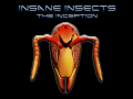 Insane Insects - The Inception