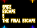 Spike Escape 5 1.1! Saving Feature!