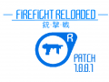 FIREFIGHT RELOADED RELEASE PATCH 1.0.0.1