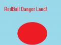 RedBall DangerLand