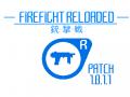 FIREFIGHT RELOADED RELEASE PATCH 1.0.1.1