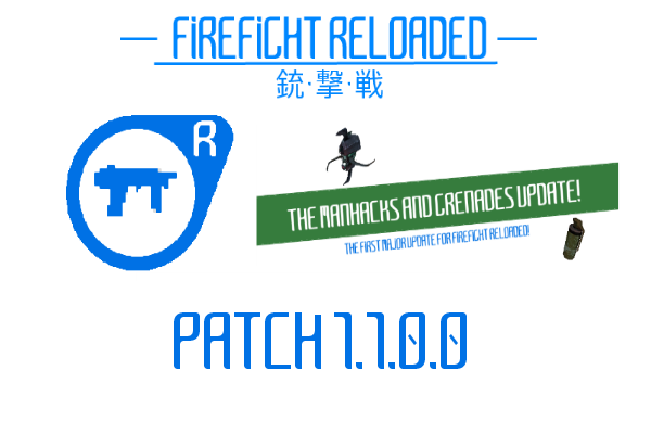 FIREFIGHT RELOADED RELEASE PATCH 1.1.0.0