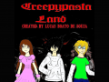 Creepypasta Land - CREATED BY LUCAS BOATO