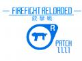 FIREFIGHT RELOADED RELEASE PATCH 1.1.1.1