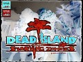 DeadIsland STARVING ZOMBIES MP ALL IN ONE(D ver.)