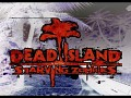 DEAD ISLAND StarvingZombies THOUSANTS zombies mod