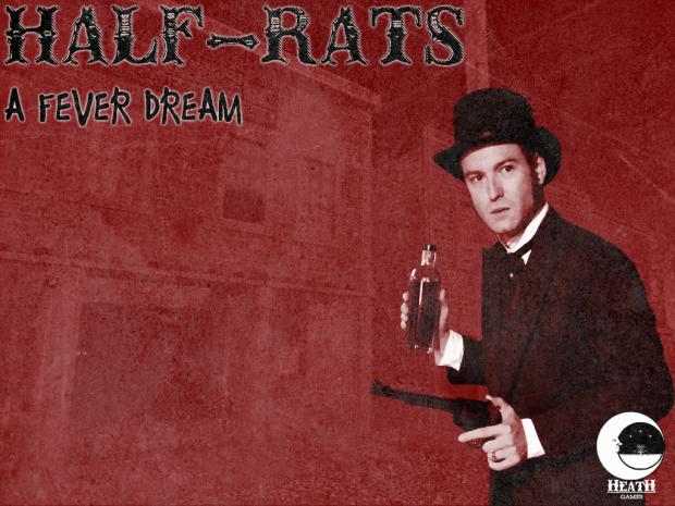 Half-Rats: A Fever Dream