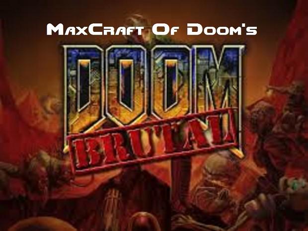 MaxCraft Of DOOM's Brutal Doom Restarted