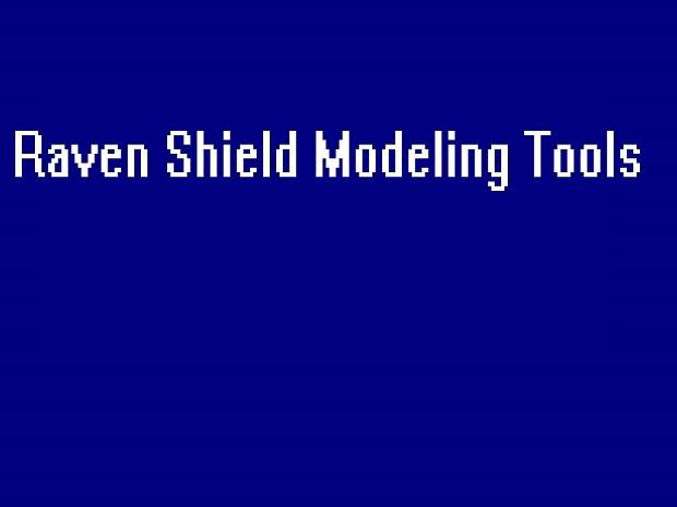 Raven Shield Models Toolset