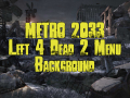 Metro 2033 Trailer - Left4Dead2 Menu Background