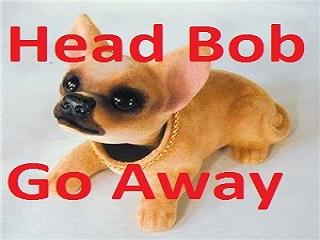 Head Bob Go Away