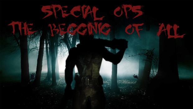 Special Ops: The Begginig of All