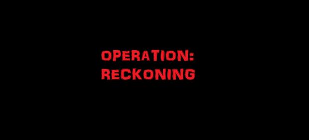 Operation: Reckoning