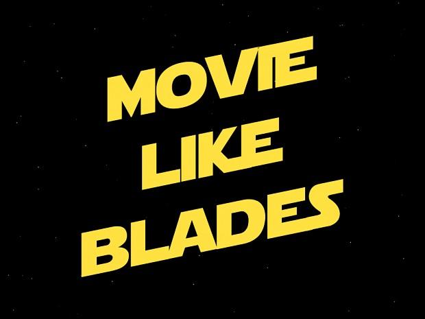 Movie-like Blades